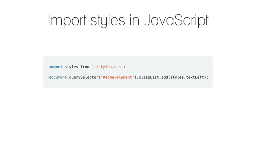 Import styles in JavaScript import styles from ...