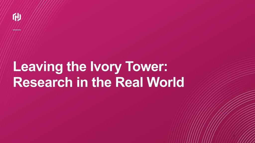 ⁄ Leaving the Ivory Tower: Research in the Real...