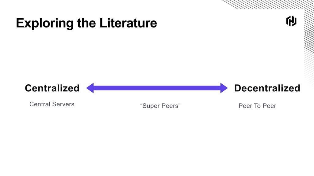 Exploring the Literature Centralized Decentrali...