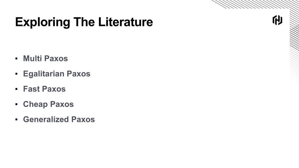 Exploring The Literature ▪ Multi Paxos ▪ Egalit...