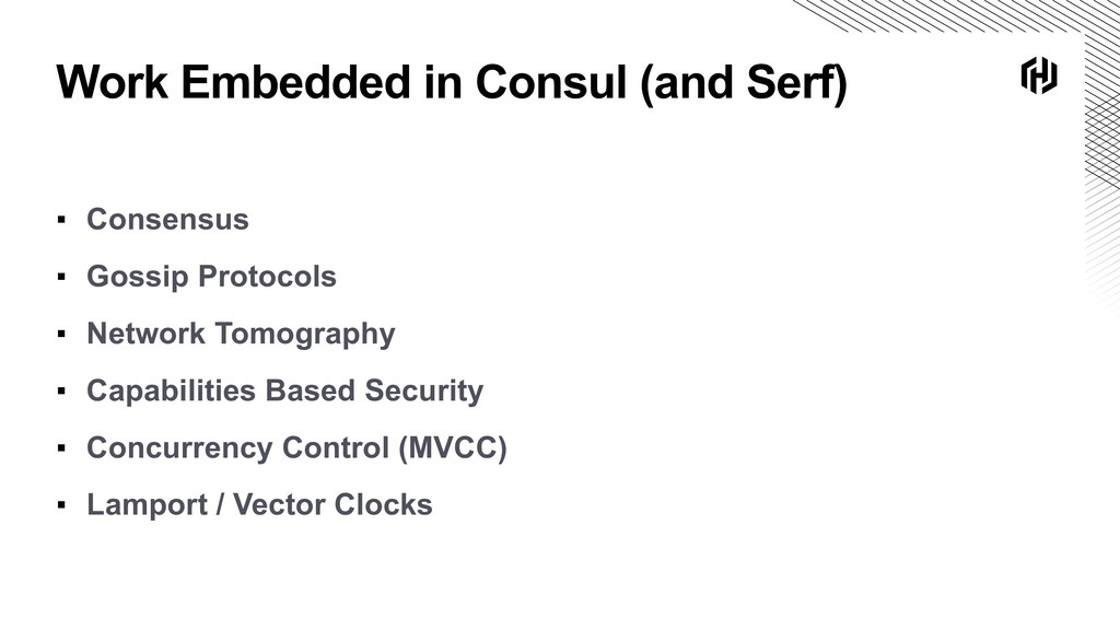 Work Embedded in Consul (and Serf) ▪ Consensus ...