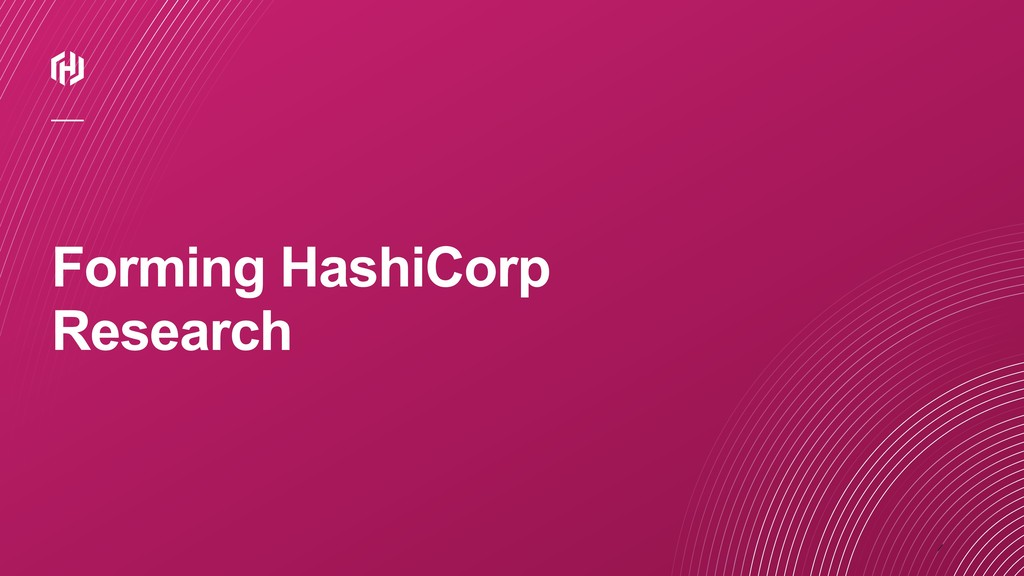 ⁄ Forming HashiCorp Research