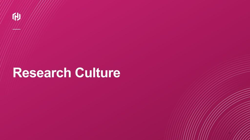 ⁄ Research Culture