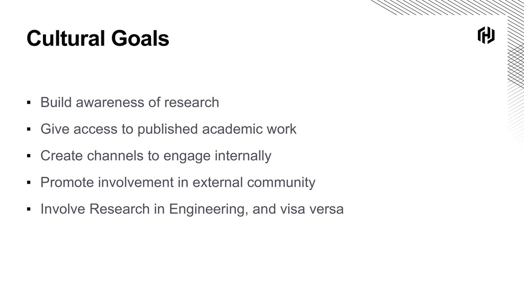 Cultural Goals ▪ Build awareness of research ▪ ...