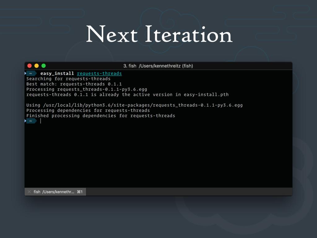 Next Iteration