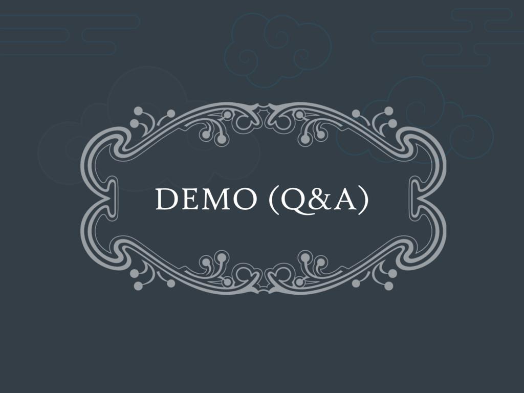 DEMO (Q&A)