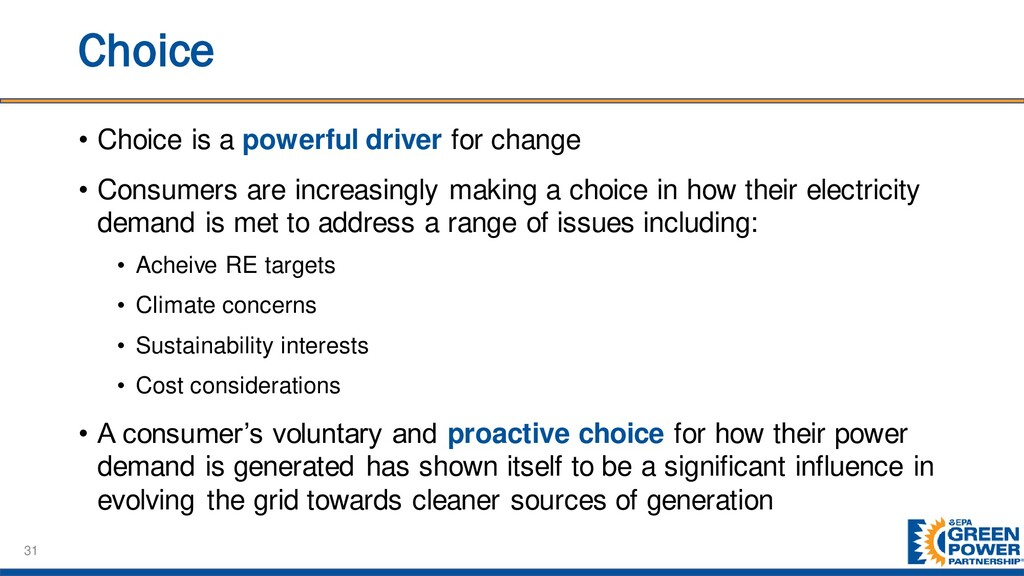 Choice • Choice is a powerful driver for change...
