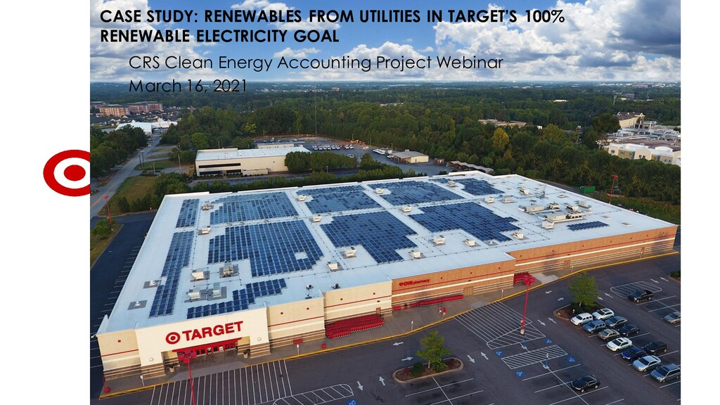 CASE STUDY: RENEWABLES FROM UTILITIES IN TARGET...
