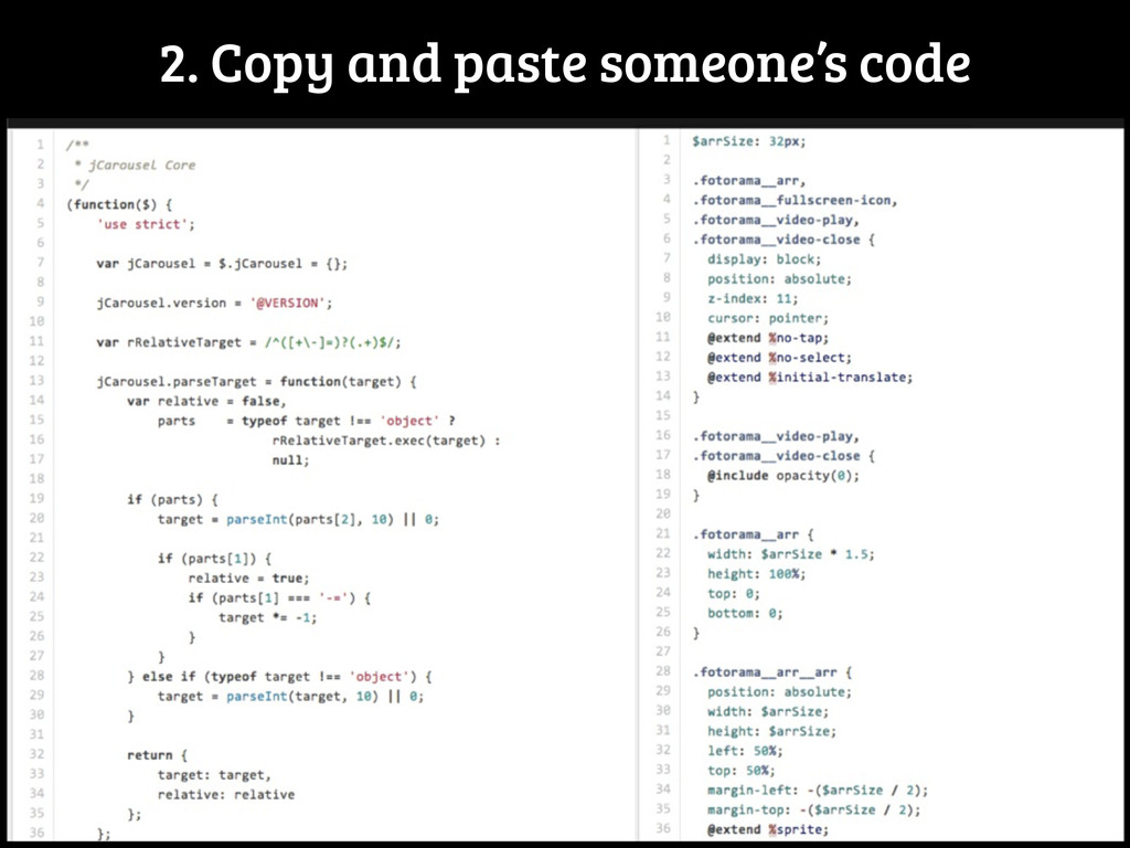 2. Copy and paste someone's code