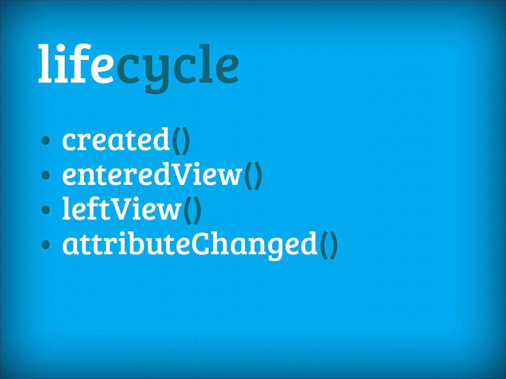 lifecycle • created() • enteredView() • leftVie...