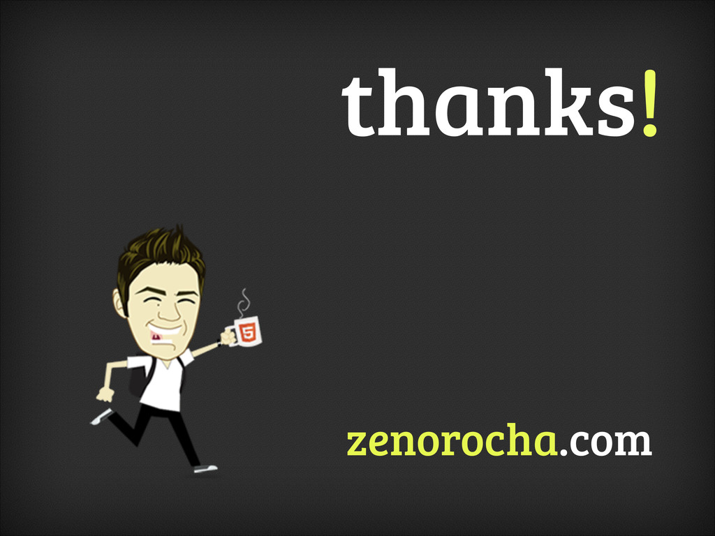 thanks! zenorocha.com