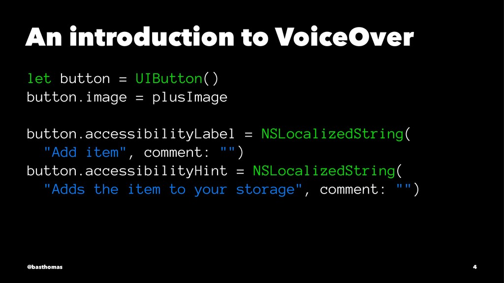 An introduction to VoiceOver let button = UIBut...
