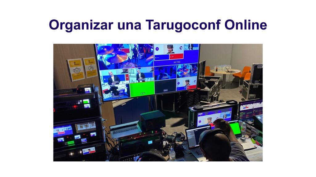 Organizar una Tarugoconf Online