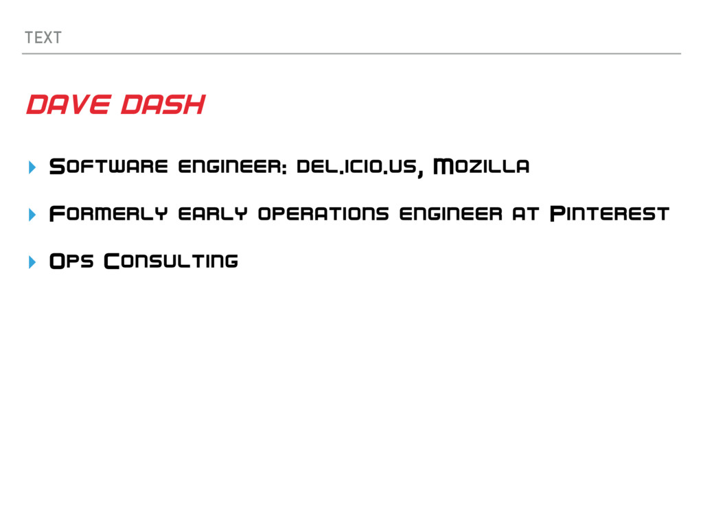 TEXT DAVE DASH ▸ Software engineer: del.icio.us...
