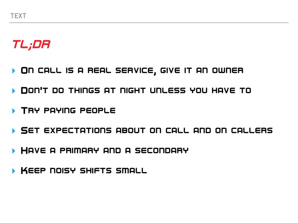 TEXT TL;DR ▸ On call is a real service, give it...