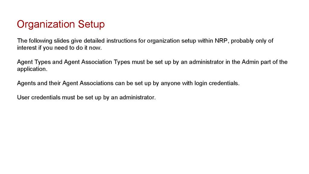 Organization Setup The following slides give de...