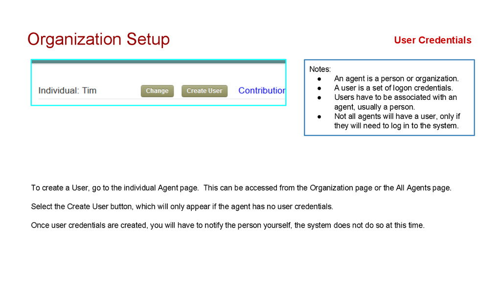 Organization Setup To create a User, go to the ...
