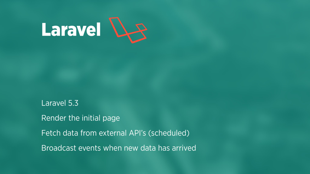 Laravel 5.3 Render the initial page Fetch data ...
