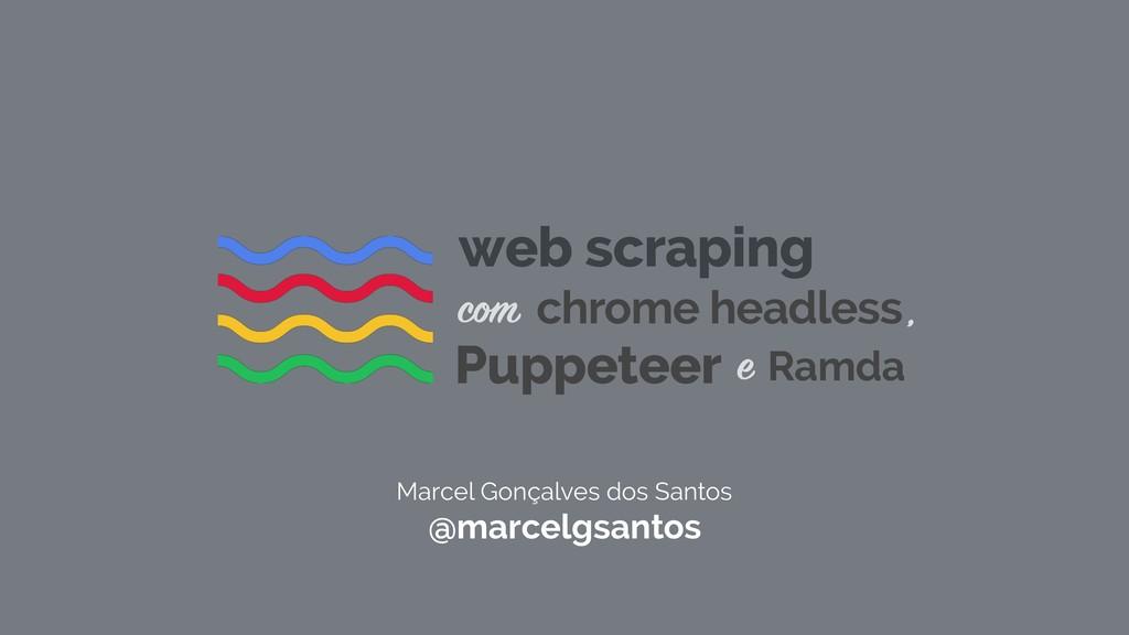 Marcel Gonçalves dos Santos @marcelgsantos web ...