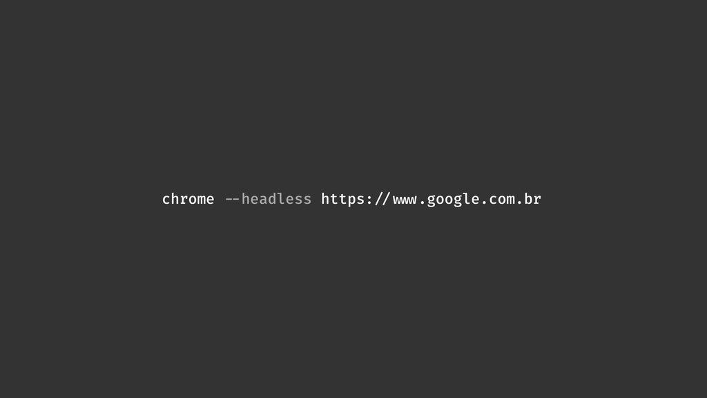 chrome !--headless https:!//!!www.google.com.br