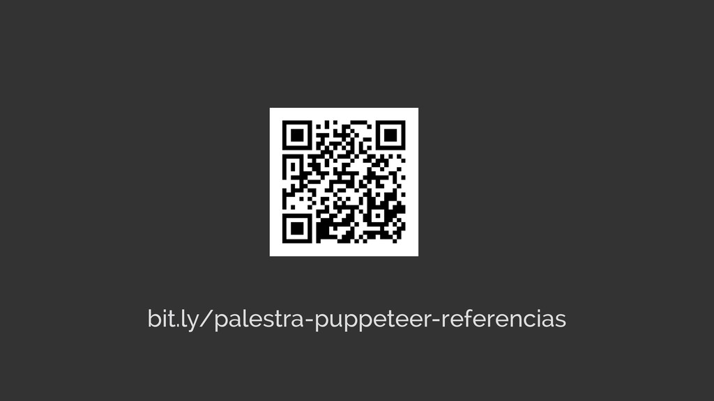 bit.ly/palestra-puppeteer-referencias