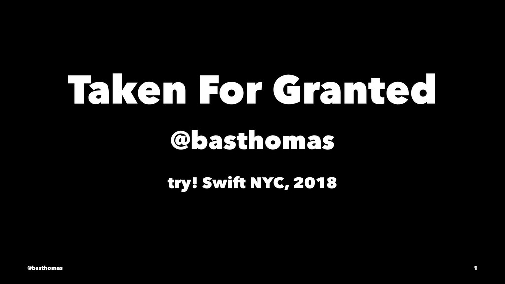 Taken For Granted @basthomas try! Swift NYC, 20...