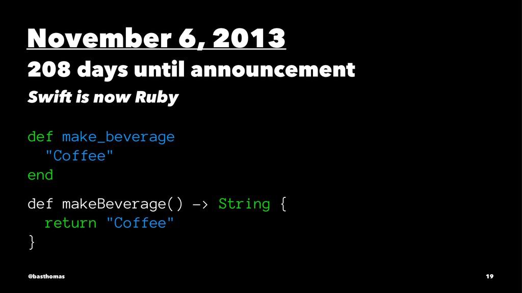November 6, 2013 208 days until announcement Sw...