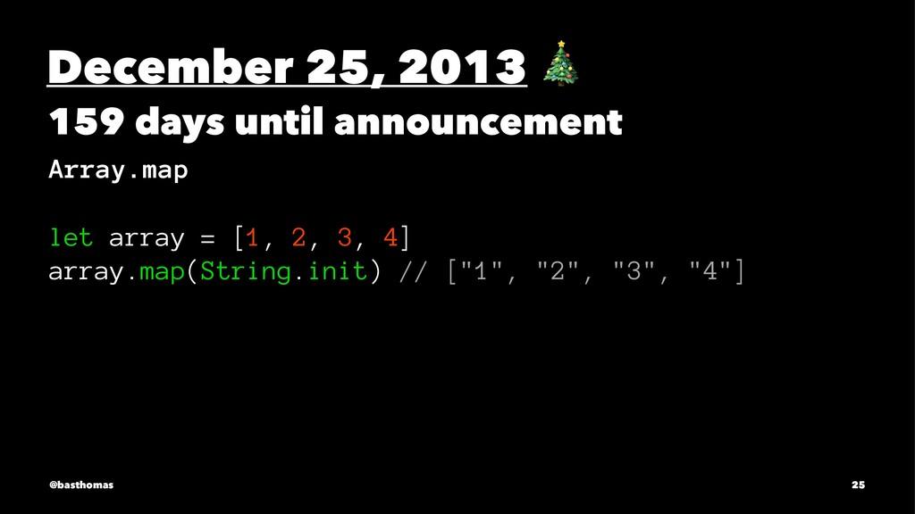 December 25, 2013 159 days until announcement A...
