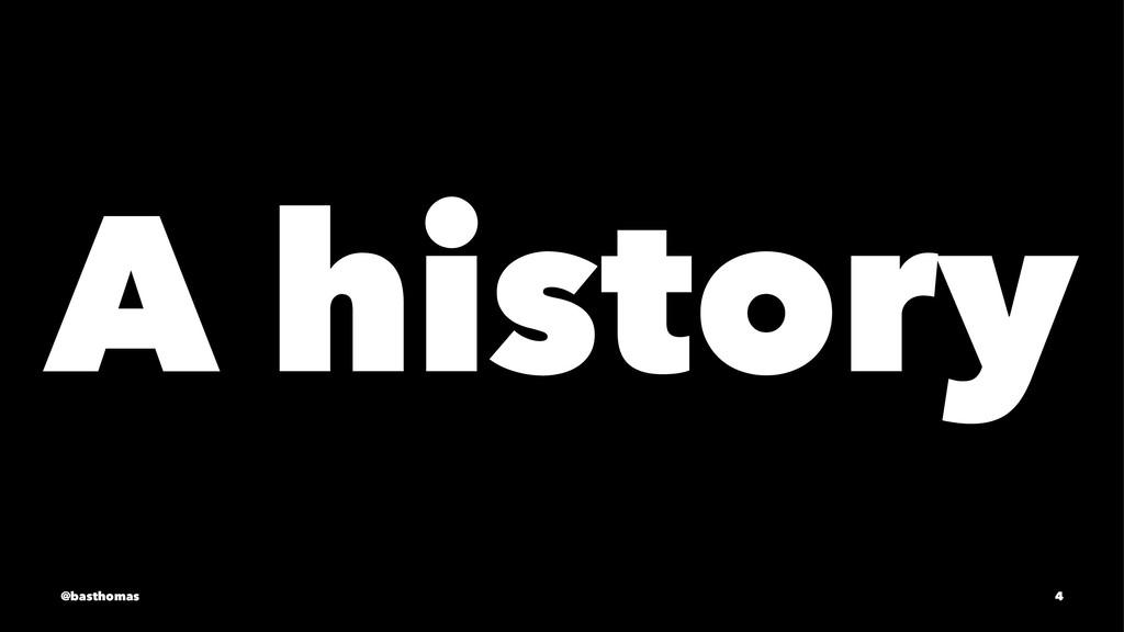 A history @basthomas 4