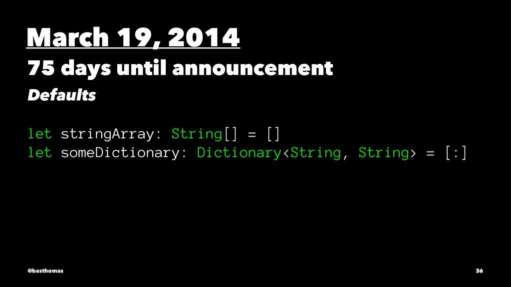 March 19, 2014 75 days until announcement Defau...