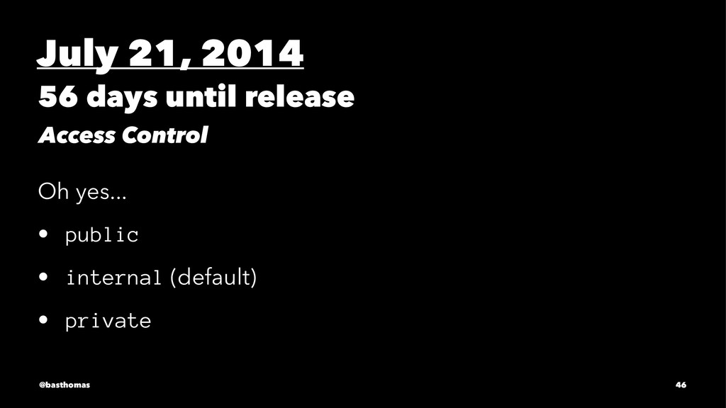 July 21, 2014 56 days until release Access Cont...