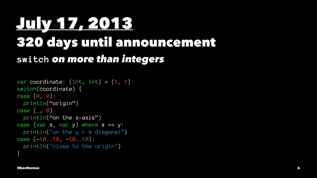 July 17, 2013 320 days until announcement switc...