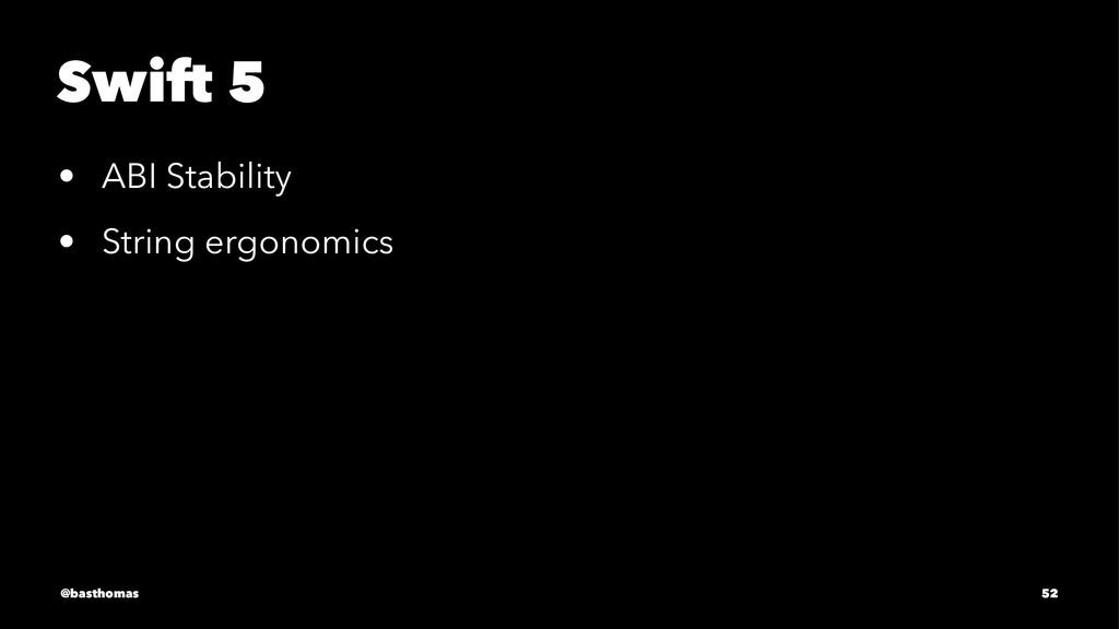 Swift 5 • ABI Stability • String ergonomics @ba...