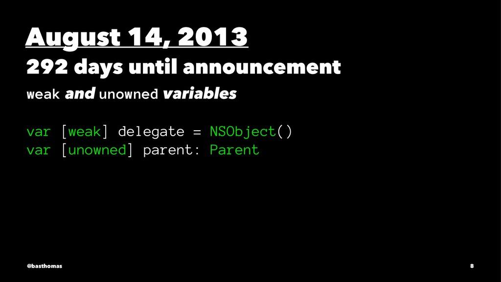 August 14, 2013 292 days until announcement wea...