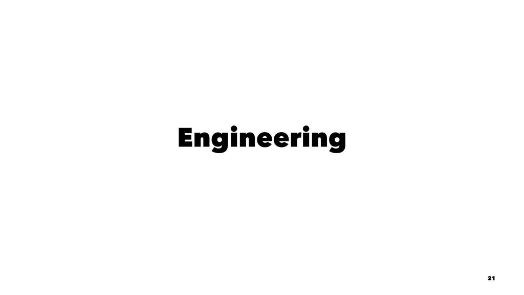 Engineering 21