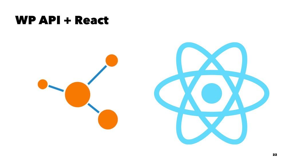 WP API + React 22
