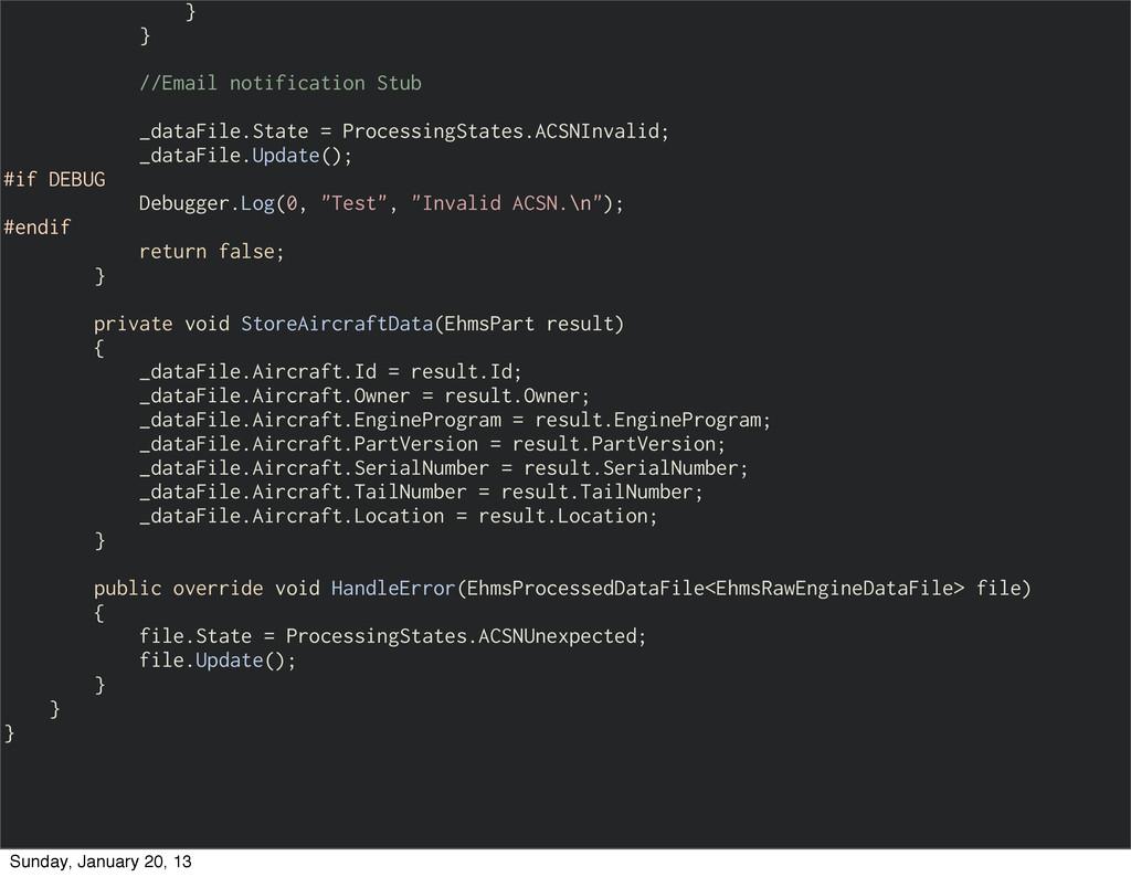 } } //Email notification Stub _dataFile.State =...