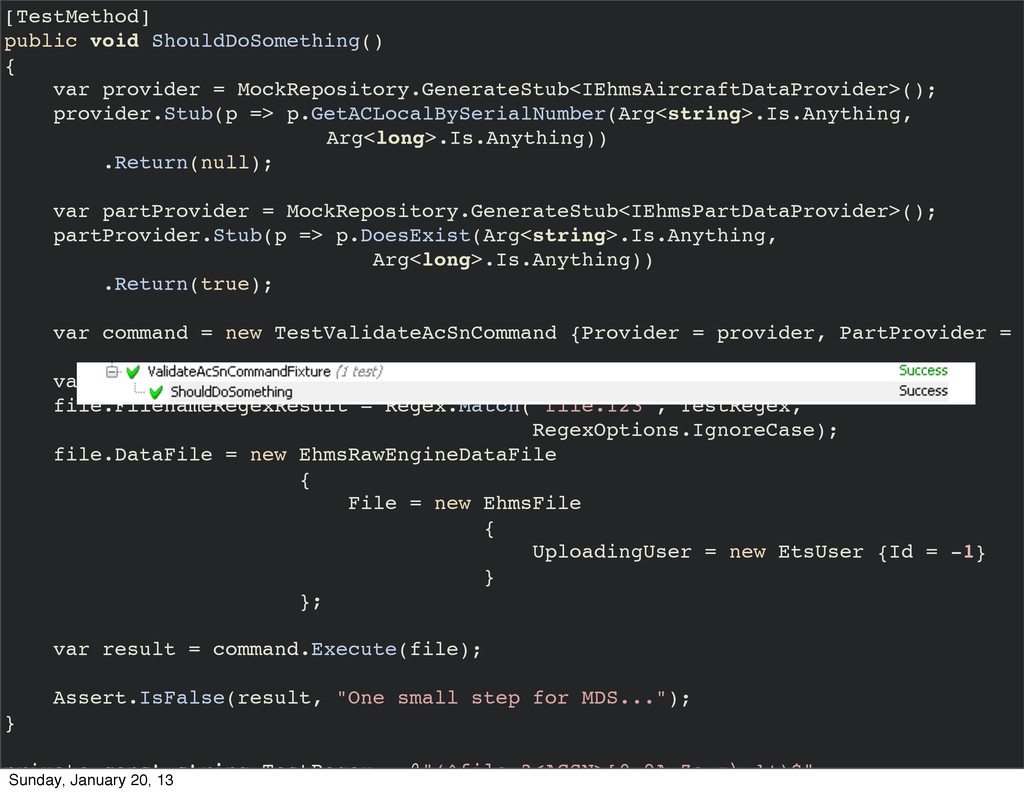 [TestMethod] public void ShouldDoSomething() { ...