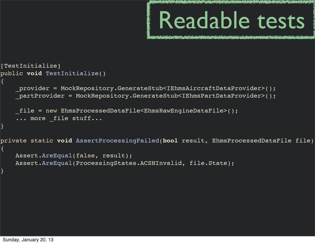 [TestInitialize] public void TestInitialize() {...