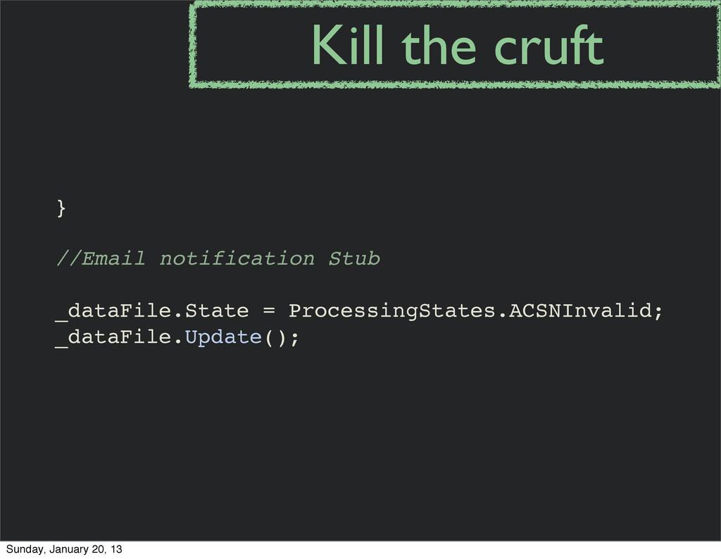 } //Email notification Stub _dataFile.State = P...