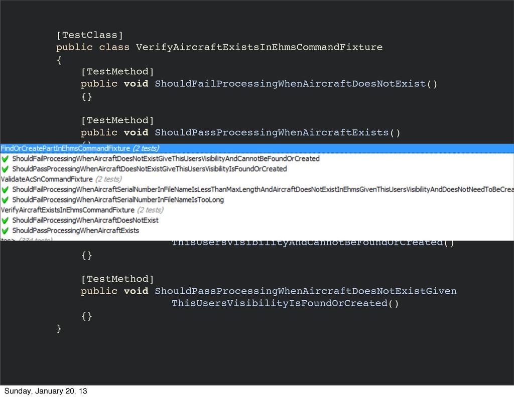 [TestClass] public class VerifyAircraftExistsIn...