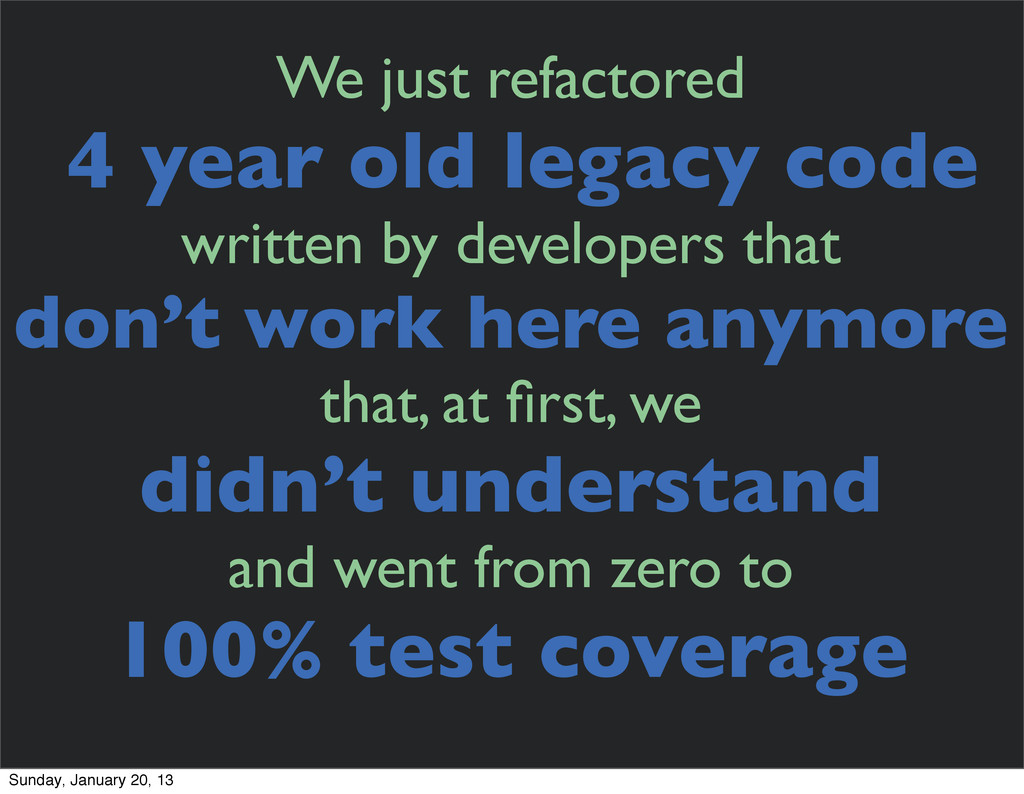 We just refactored 4 year old legacy code writt...