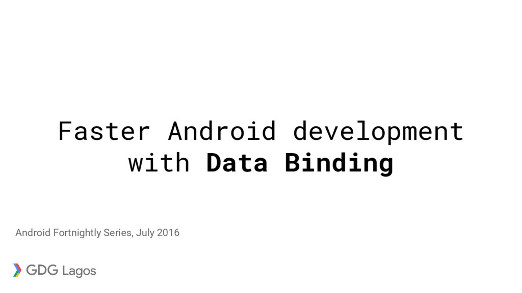 Faster Android development with Data Binding An...