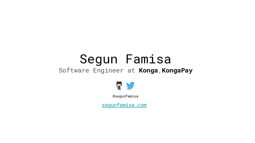 Segun Famisa Software Engineer at Konga,KongaPa...