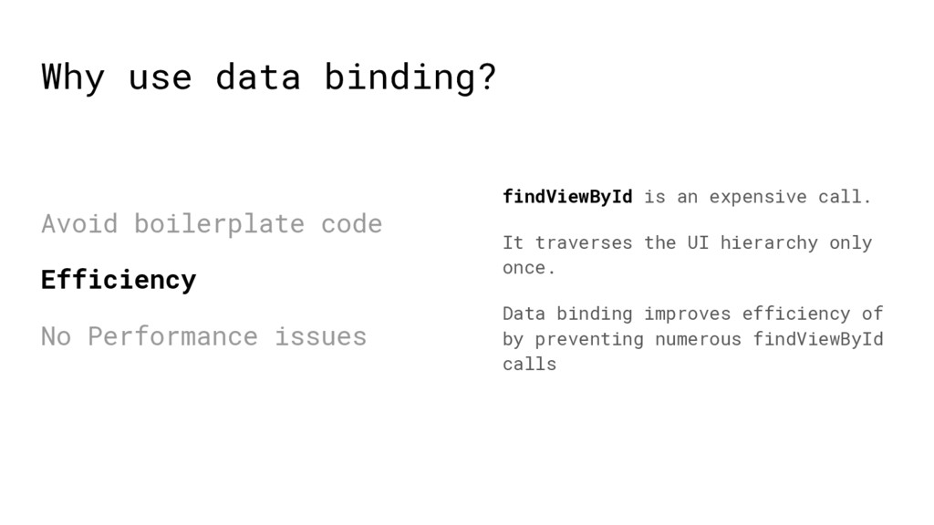 Why use data binding? Avoid boilerplate code Ef...