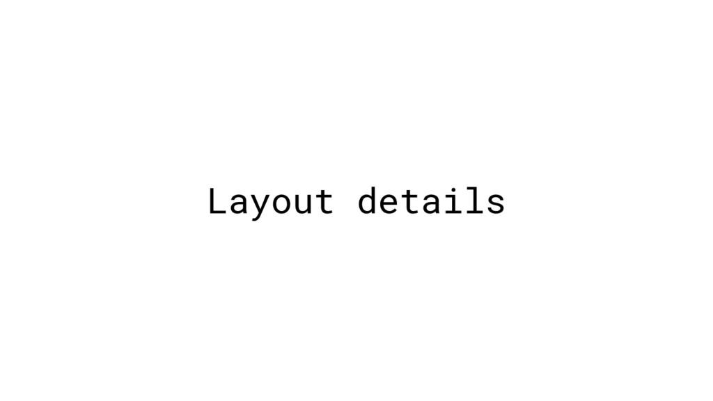 Layout details
