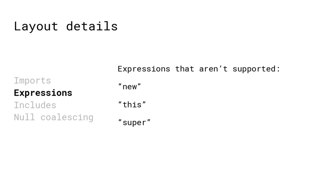 Layout details Imports Expressions Includes Nul...