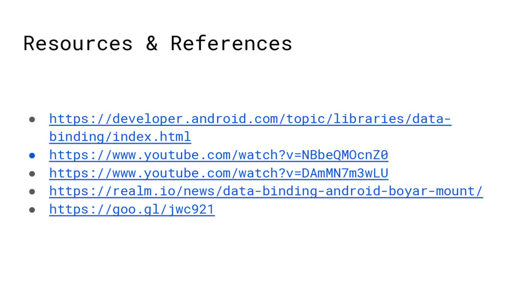 Resources & References ● https://developer.andr...