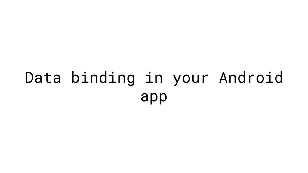 Data binding in your Android app