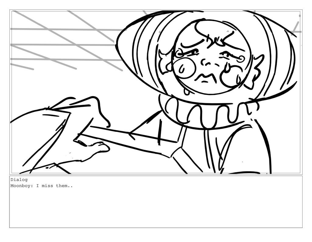 Dialog Moonboy: I miss them..